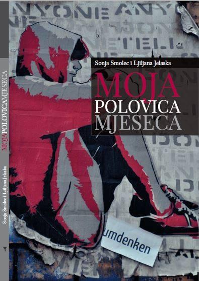 Moja polovica mjeseca by Sonja Smolec i Ljiljana Jelaska