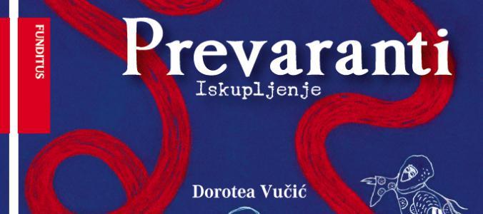 Prevaranti: Iskupljenje by Dorotea Vučić