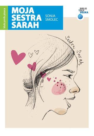Moja sestra Sarah by Sonja Smolec