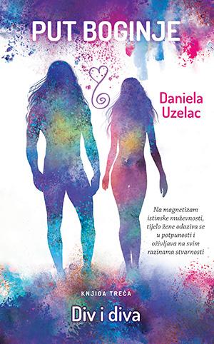 Put boginje: Div i diva (Daniela Uzelac)