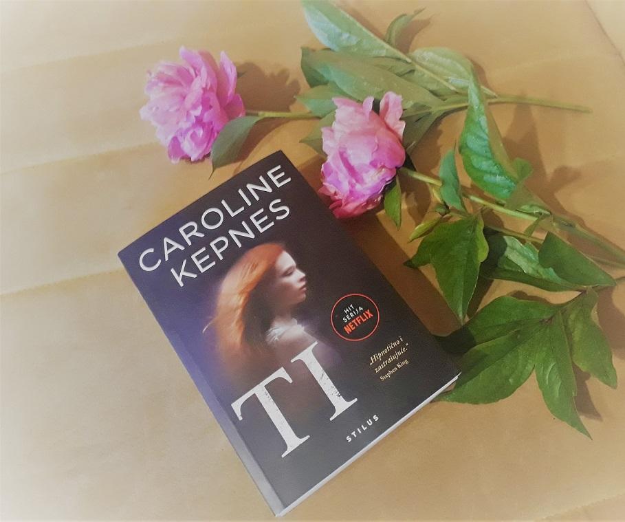 """""""TI"""" by Caroline Kepnes - mračno, jezivo i hipnotizirajuće!"""