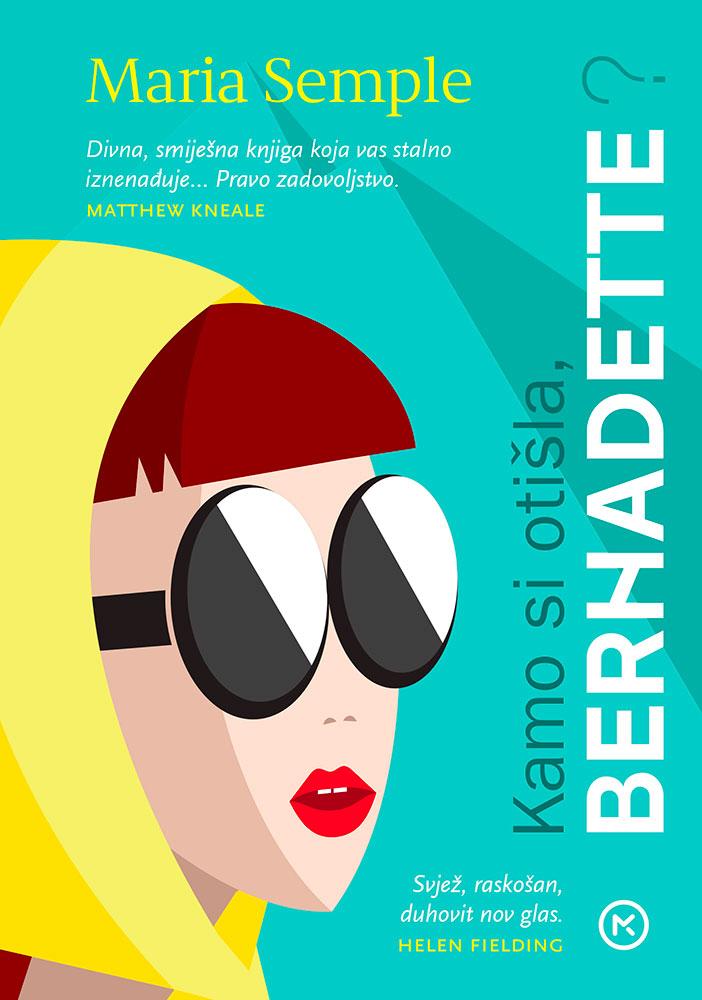 Maria Semple: Kamo si otišla, Bernadette?