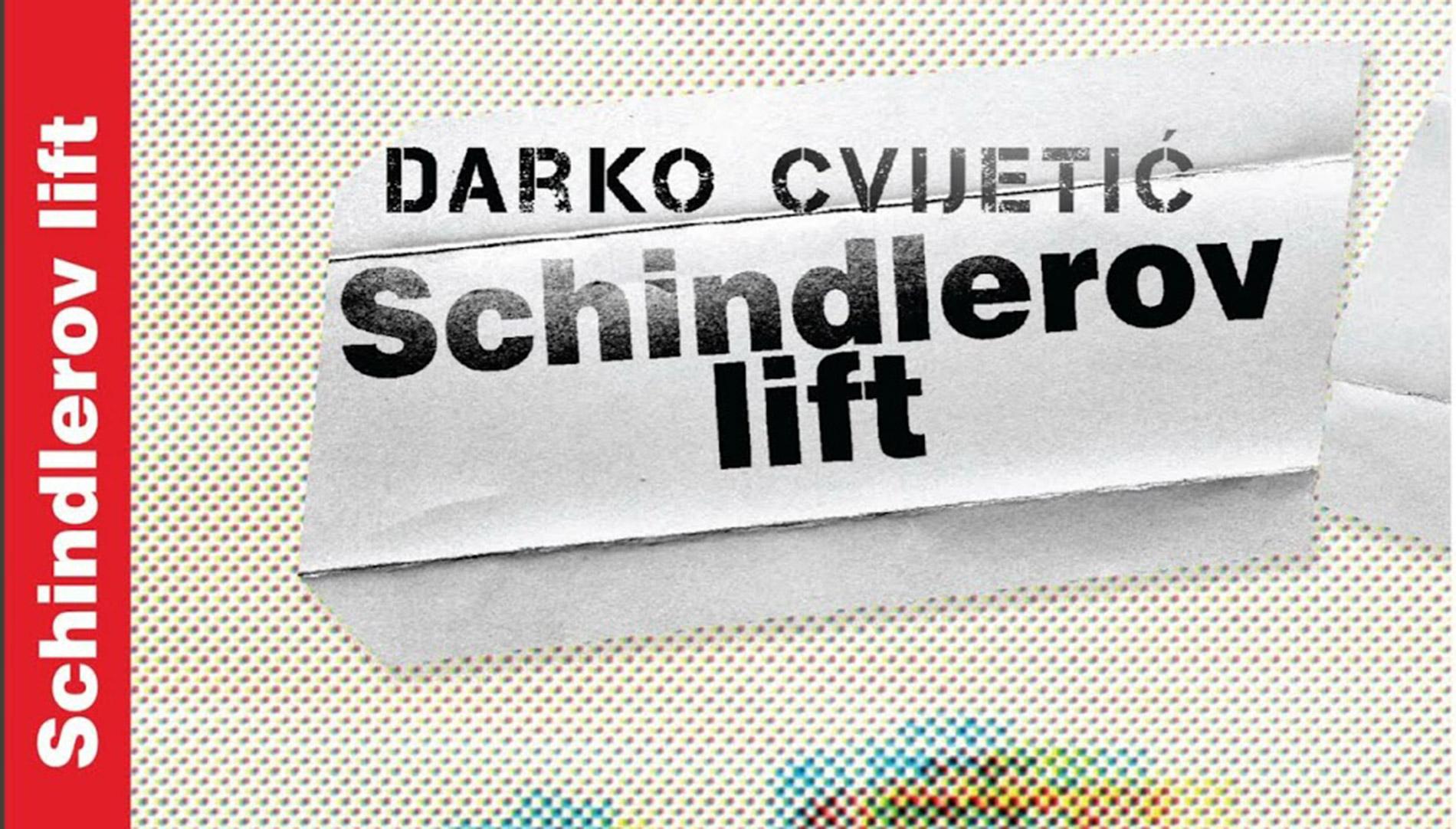 Darko Cvijetić: Schindlerov lift